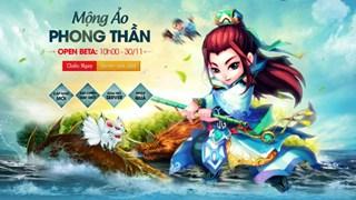 Mộng Ảo Phong Thần ấn định OB sáng nay, tặng 100 triệu VNĐ cho game thủ