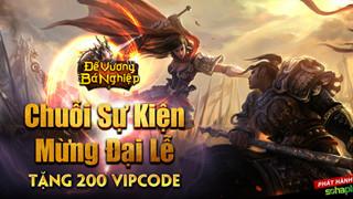 SohaPlay tặng 200 Vipcode Webgame Đế Vương Bá Nghiệp