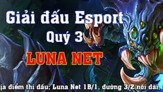 Diễn biến ngày thi đấu đầu tiên của giải đấu Liên Minh Huyền Thoại Cúp Luna Net Quý III