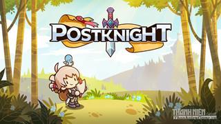 Postknight - Câu chuyện về chàng hiệp sỹ giao hàng chuyên đi... thả thính