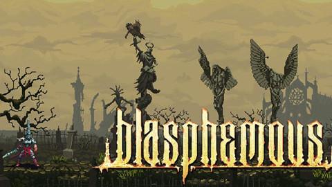 Blasphemous: Dự án game theo phong cách Darksoul 2D đầy hứa hẹn