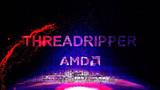 Lộ diện CPU 12 nhân và 16 nhân cho máy tính để bàn cao cấp của AMD