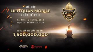 Garena Throne of Glory 2017: Giải đấu LQM quốc tế đầu tiên với tổng giải thưởng lên đến 1.5 tỷ đồng