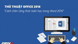 Hướng dẫn cách chèn công thức toán học trong Word 2016