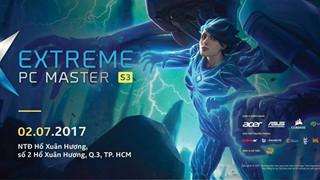 Extreme PC Master Expo Mùa 3 - Lễ hội máy tính lớn nhất Việt Nam diễn ra vào cuối tuần này 02/07