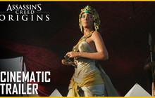 Assassin's Creed: Origins - Trailer điện ảnh đậm chất chiến đấu máu me nhưng đầy phong cách