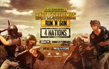 """PUBG Run n' Gun: 4 Nations - Giải đấu PUBG """"tứ hùng"""" ĐNÁ, vẫn chưa có Việt Nam tham gia"""