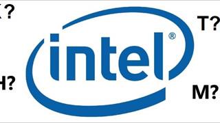 Tổng hợp giải ngố một số ký tự đặc biệt trong tên gọi CPU của Intel