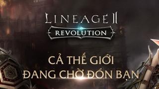 Đăng kí sớm Lineage 2 Revolution Việt Nam để chuẩn bị game ra mắt trong tháng 7 này