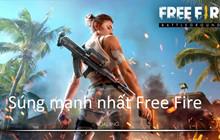 Garena Free Fire: Tổng hợp những vũ khí mạnh nhất trong game