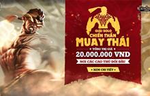 Liên Quân Mobile: Giải Solo Chiến Thần Muay Thái chính thức khởi tranh