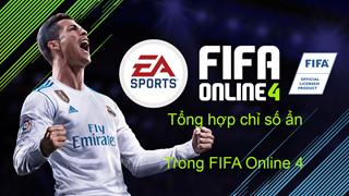FIFA Online 4: Tất tần tật về chỉ số ẩn của cầu thủ trong FIFA Online 4 (Phần 1)