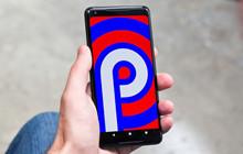 Danh sách những thiết bị được lên Android Pie (Android 9)