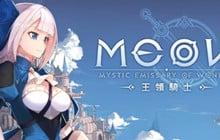MEOW: Mystic Emissary Of Wonder - Tựa game chiến thuật nhập vai siêu thú vị với nền đồ họa tiên tiến