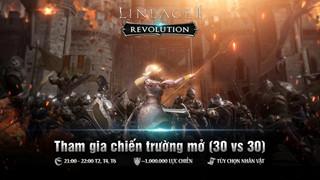Lineage 2 Revolution ra mắt chế độ chiến trường 30vs30, kèm theo đó là một loạt những phần quà hấp dẫn đón chờ người chơi