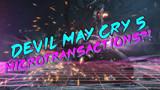 """Thất vọng, Devil May Cry 5 sẽ có chức năng """"hút máu"""" khiến hàng triệu game thủ căm ghét"""