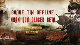 Kiếm Thế mobile - tham gia offline nhận Giftcode thả ga ngay trong ngày Closed Beta
