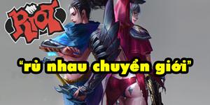 """LMHT: Hết Zed đến lượt """"quốc tướng"""" Việt Nam cũng bị Riot Games lôi vào chuyển giới thành nữ"""