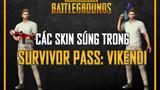PUBG - Tổng hợp toàn bộ Skin vũ khí và trang phục trong sự kiện Survivor Pass: Vikendi