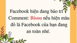 Lợi dụng việc Facebook gặp sử cố, dân mạng tung ra trò hề Bisou để kiếm tương tác