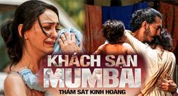 """""""Hotel Mumbai"""": Quy mô loạt khủng bố tại Ấn Độ năm 2008"""