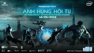 Predator Fest 2019 – Ngày hội game thủ lớn nhất trong năm của Acer không thể bỏ qua