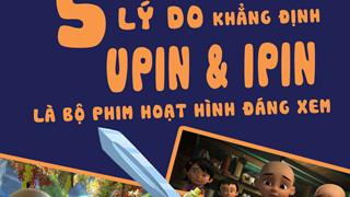 5 lý do khiến bạn không thể bỏ qua Upin và Ipin
