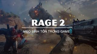 Tổng hợp top 4 Mẹo sinh tồn trong Rage 2 giúp bạn sống lâu hơn trong game