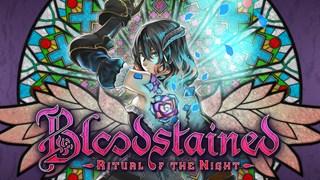 Bloodstained: Ritual of the Night - một truyền nhân mới của Castlevania?