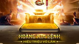 Tân Chưởng Môn VNG: Big update Hoàng Kim Lệnh chính thức ra mắt vào ngày mai 16/7