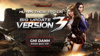 CrossFire: Legends: Ghi danh nhận quà VIP Big Update V3 trị giá 3 triệu đồng