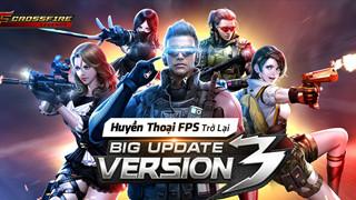 CrossFire: Legends chính thức ra mắt phiên bản Android Big Update V3 vào 18h hôm nay