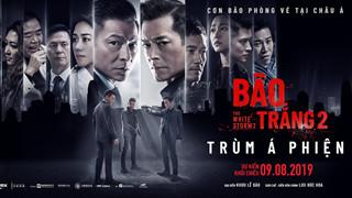 """""""Top 1"""" phim Hong Kong có doanh thu mở màn cao nhất châu Á sắp đến Việt Nam"""