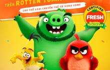 Angry Birds 2 mở màn với 82% tươi trên Rotten Tomatoes