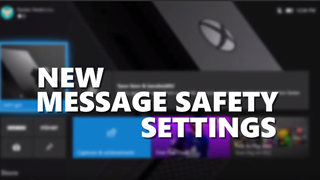 """Xbox One được thêm cài đặt """"lọc tin nhắn an toàn"""" khi chơi trực tuyến"""