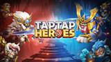 Top những hero mạnh nhất TapTap Heroes mà game thủ cần phải sở hữu khi tham gia game