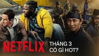 Netflix tháng 3 có gì? Kinh dị, trinh thám lên ngôi