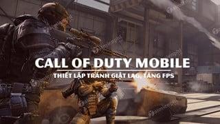 Hướng dẫn: Thiết lập chơi 60 FPS khi chơi Call of Duty Mobile