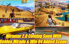 PUBG Mobile: Hãy cùng tìm hiểu bản đồ Miramar 2.0 trong bản cập nhật sắp tới sẽ có gì