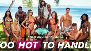 Too Hot to Handle - Show truyền hình 18+ của Netflix bị tố giả tạo, sắp đặt