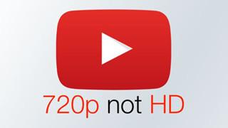 Độ phân giải 720p trên YouTube sẽ không còn HD trong thời gian sắp tới