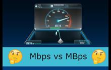 Liệu bạn có biết được sự khác nhau giữa MBps và Mbps hay không?