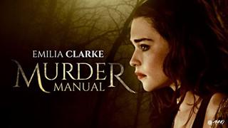 "Murder Manual: Phim kinh dị của ""Mẹ Rồng"" Emilia Clarke tung trailer ám ảnh"
