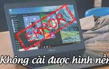 Hướng dẫn: Cách khắc phục lỗi không cài được hình nền trên Windows 10