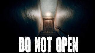 Do Not Open - Tựa game kinh dị VR mới gần như y hệt Silent Hill P.T. tung trailer rùng rợn