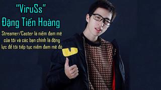 Viruss là ai ? Những điều bạn cần biết về Streamer nổi tiếng nhất Việt Nam