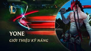 LMHT: Chi tiết bộ kĩ năng Yone chính thức - Bá đạo cuồng chiến như Yasuo
