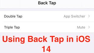 Cách sử dụng tính năng Back Tap trên iPhone để truy cập nhanh vào các tính năng và ứng dụng trong iOS 14