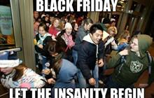 Tổng hợp những hình ảnh meme hài hước về ngày giảm giá Black Friday