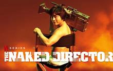 The Naked Director: Phim về ông hoàng 18+ đình đám của Netflix sắp trở lại